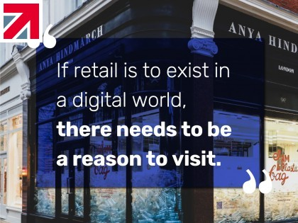 """If retail is to exist in a digital world, there needs to be a reason to visit."""