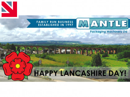Happy Lancashire Day from Mantle Packaging Machinery Ltd!
